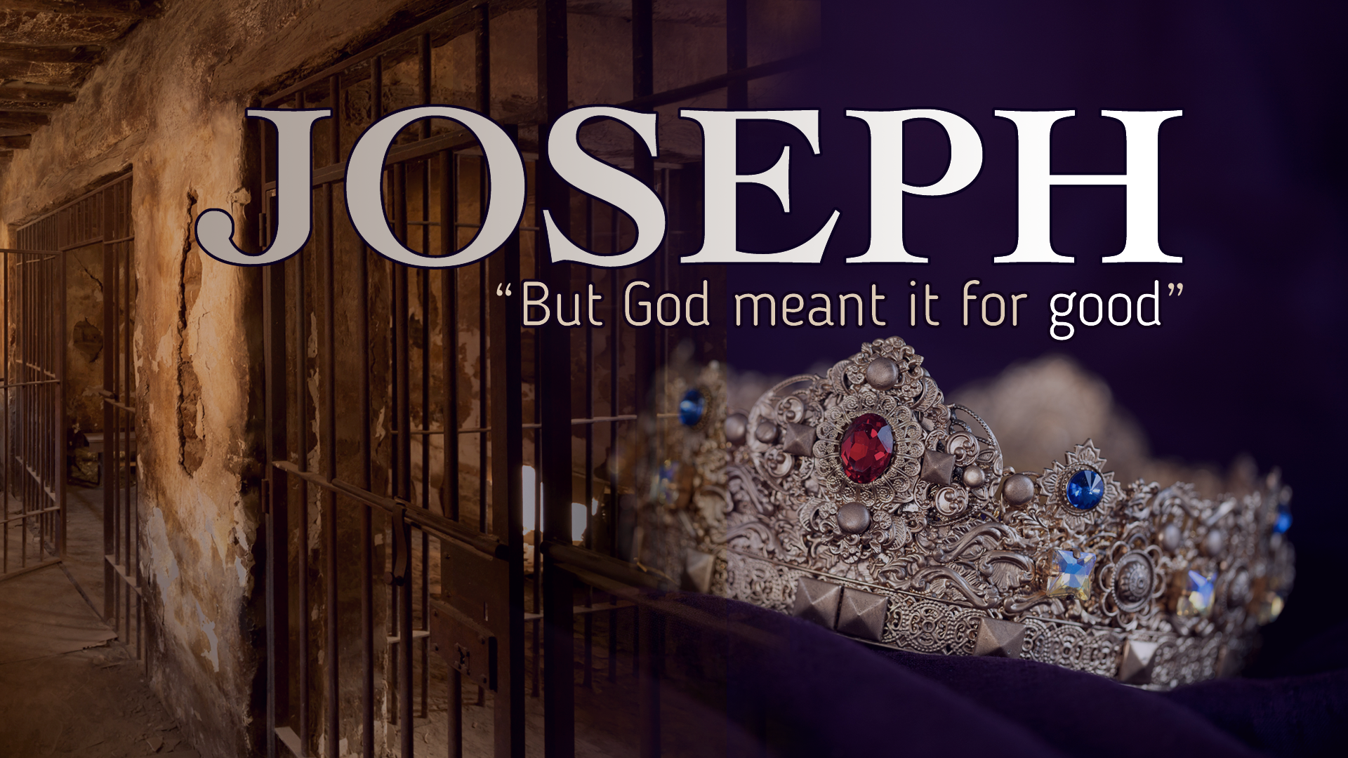 Joseph: But God Meant it for Good